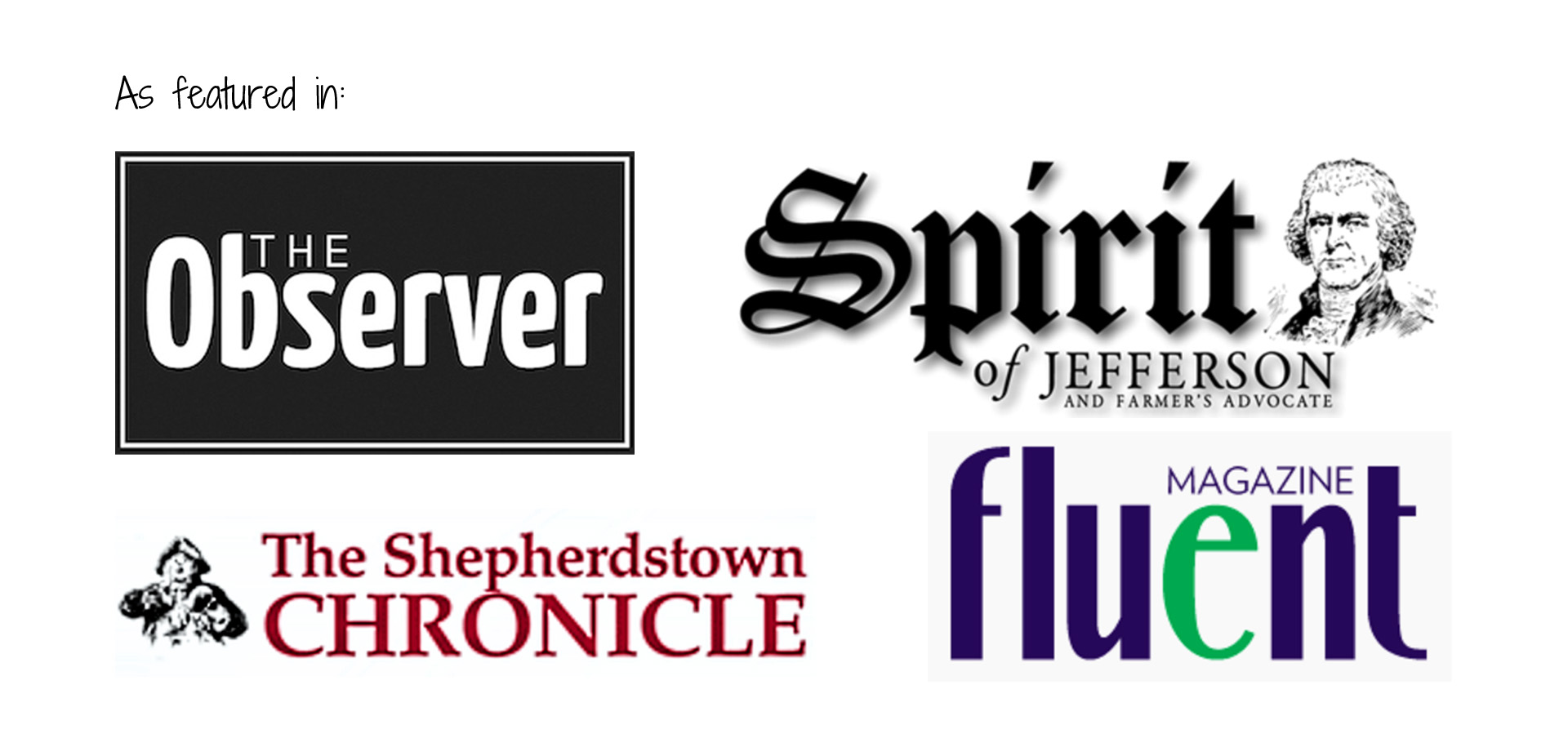 Julia Springer has been featured in the WV Observer, the Shepherdstown Chronicle, the Spirit of Jefferson, and Fluent Magazine